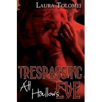 Trespassing All Hallow's Eve