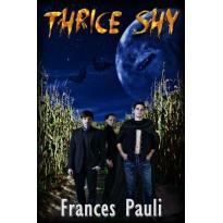 Thrice Shy