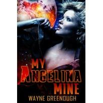 My Angelina Mine