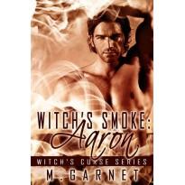 Witch's Smoke: - Aaron