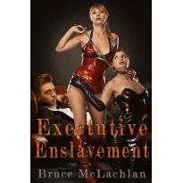 Executive Enslavement