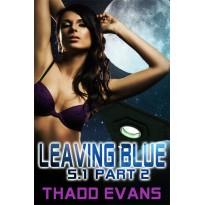 Leaving Blue 5.1, part 2