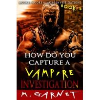 How Do You Capture A Vampire Investigation