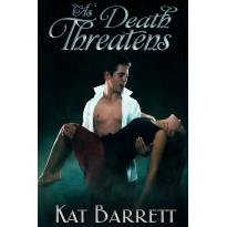 As Death Threatens