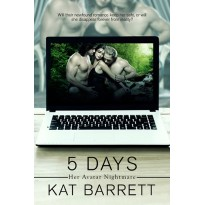 5 Days. Her Avatar Nightmare