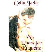 No Room for Etiquette