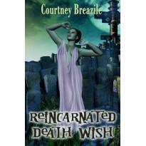 Reincarnated Death Wish