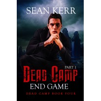 Dead Camp 4, The End Game part 1