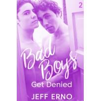 Bad Boys Get Denied
