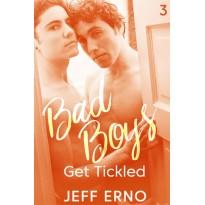 Bad Boys Get Tickled