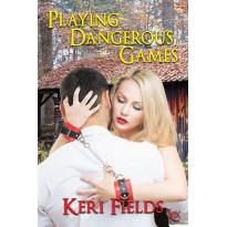 Playing Dangerous Games
