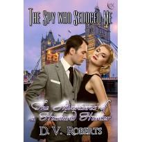 The Spy Who Seduced Me