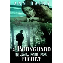 A Bodyguard in Jail, Part Two, Fugitive