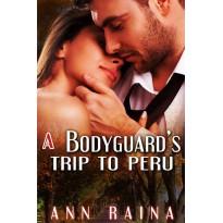 A Bodyguard's Trip to Peru